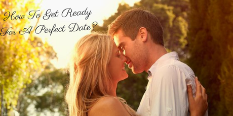 how-to-get-ready-for-a-perfect-date_