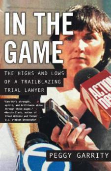 #MagicOfMemoir: In the Game: The Highs and Lows of a Trailblazing Trial Lawyer by Peggy Garrity