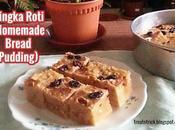 Bingka Roti (homemade Bread Pudding)