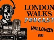 Part Annual #London Walks #Halloween Podcast Now! @podbeancom