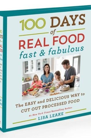 CookBook Review: 100 Days of Real Food Fast and Fabulous