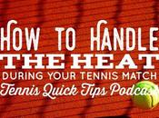 Handle Heat During Your Tennis Match Quick Tips Podcast