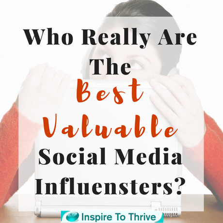 Who Really Are The Best Valuable Social Media Influencers?