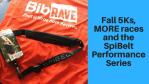 Fall 5Ks, MORE Races SpiBelt Performance Series