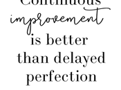Improvement More Important Than Perfection