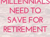 Millennials Need Save Retirement