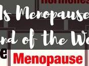 Menopause World?