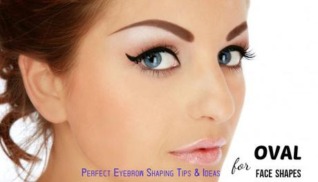 Stupendous Perfect Eyebrow Shaping Tips Ideas For Oval Face Shapes Paperblog Schematic Wiring Diagrams Amerangerunnerswayorg