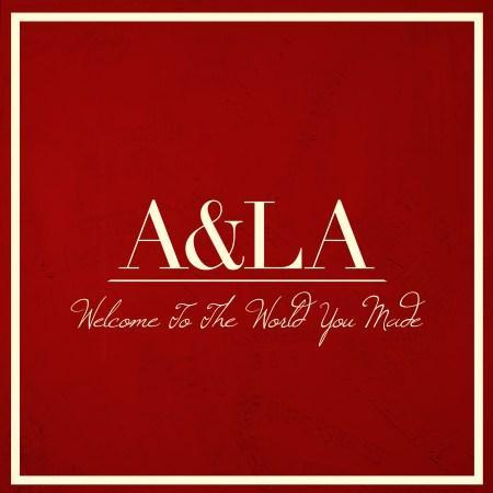 ala-welcome-to-the-world-you-made-cover-art