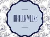 Thirteen Weeks