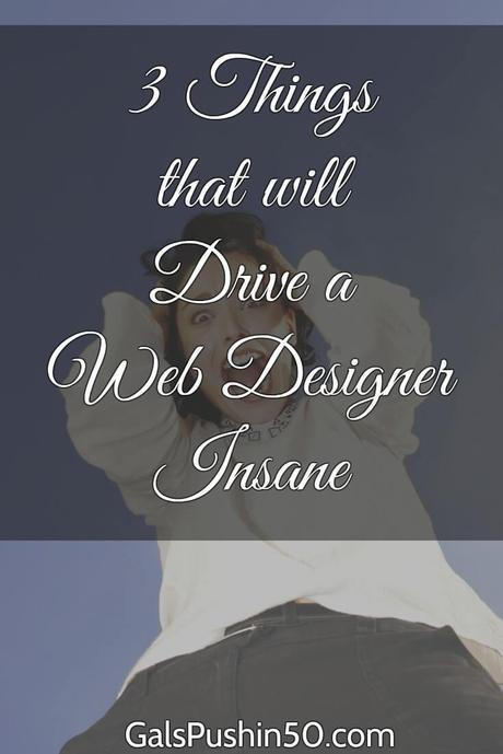 3 Things that will Drive a Web Designer Insane
