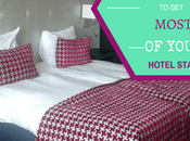 Eight Hacks Most Your Hotel Stay