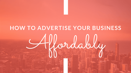 Affordable Ways to Advertise Your Business