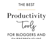 Best Productivity Tools Bloggers Entrepreneurs