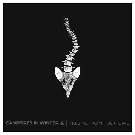 Free Me from the Howl - Campfires In Winter