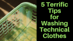 Terrific Tips Washing Technical Clothes