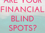 Have Financial Blind Spots. These Mine