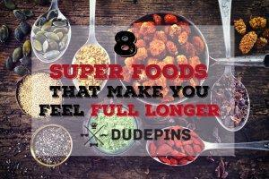 8 Super Foods That Make You Feel Full Longer