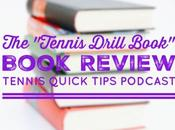 """The Tennis Drill Book"" Book Review Quick Tips Podcast"