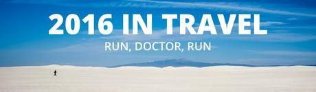 2016 in Travel and Run, Doctor, Run