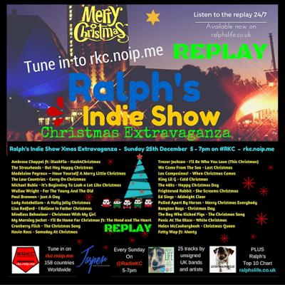 Ralph's Xmas Indie Show REPLAY No. 204