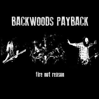 Backwoods Payback - Fire Not Reason