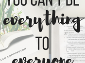 Can't Everything Everyone (and That's Okay)