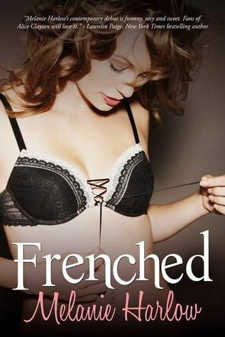 Frenched by Melanie Harlow   Blushing Geek