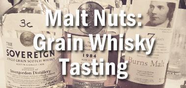 Malt Nuts - Grain Whisky Tasting