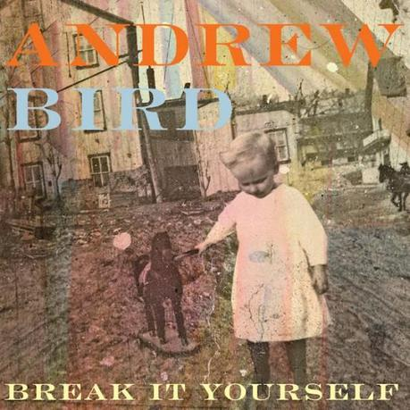 andrew bird break yourself jpg 630x630 q85 550x550 ANDREW BIRDS BREAK IT YOURSELF [8.3]