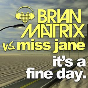 Brian Matrix remixes the dance classic It's A Fine Day
