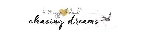 MAGGIE HOLMES DESIGN TEAM: CHASING DREAMS BLOG HOP
