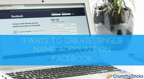 3 Ways to Create Single Name Account on Facebook