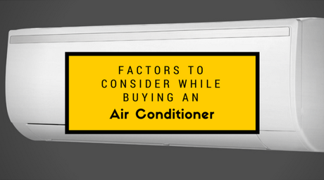 Factors To Consider While Buying An Air Conditioner