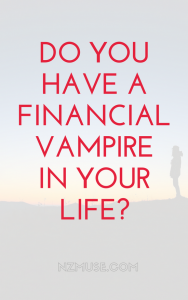 Financial vampires: Is there one in your life?