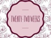 Twenty-Two Weeks