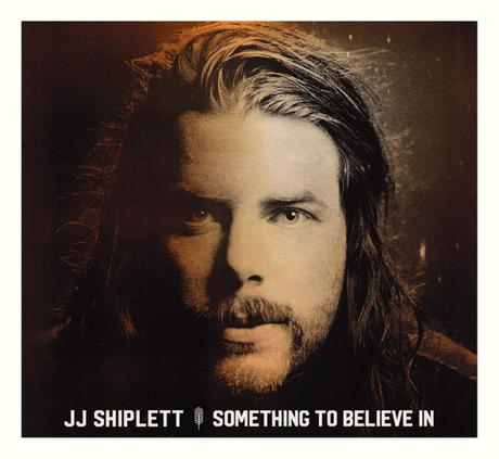 Something To Believe In: JJ Shiplett Album Review