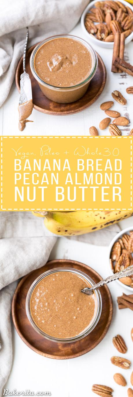 Banana Bread Pecan Almond Butter on everything! This creamy nut butter ...