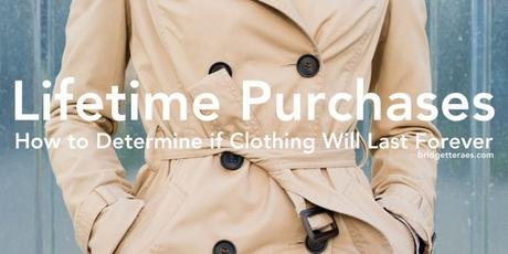 Lifetime Purchases: How to Determine if Clothing Will Last Forever