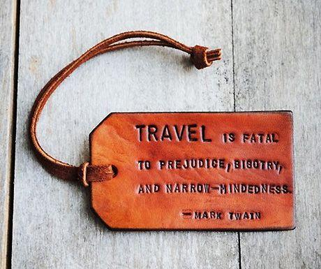 Travel is fatal to bigotry...