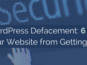 WordPress Defacement: Ways Prevent Your Website from Getting Hacked