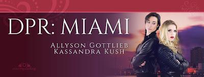 DPR: Miami Episodes 1-5 by Allyson Gottlieb & Kassandra Kush @agarcia6510 @GottliebAllyson @KassandraKush