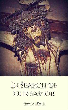 JUST OUT: In Search of Our Savior by Louisiana Catholic author James Toups