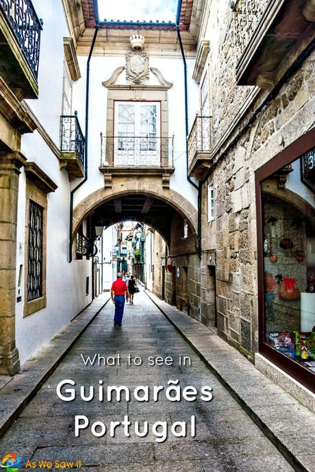 What to see with one day in Guimaraes Portugal.