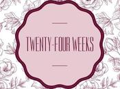 Twenty-Four Weeks