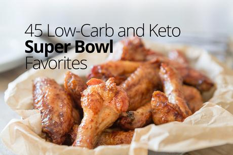 45 Low-Carb and Keto Super Bowl Favorites