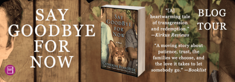 Blog Tour: Say Goodbye for Now by Catherine Ryan Hyde