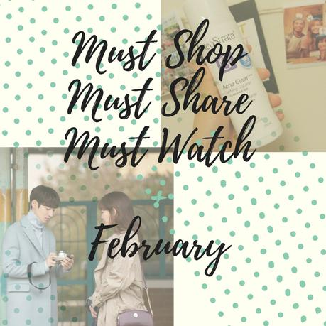 Must Shop, Must Share and Must Watch this February