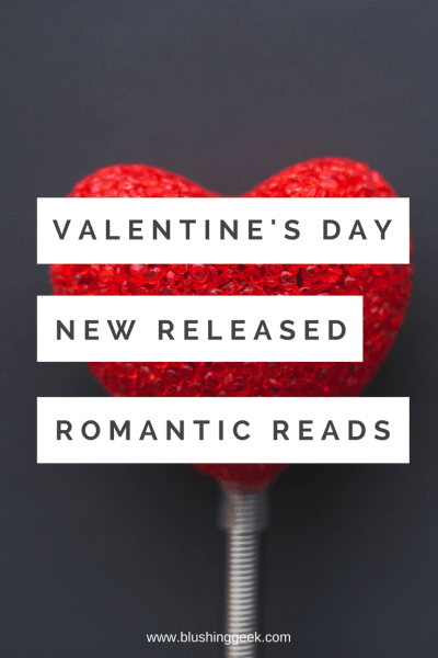 18 New Released Romantic Books Perfect To Read this Valentine's Day