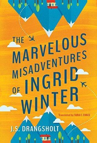 The Marvellous Misadventures of Ingrid Winter